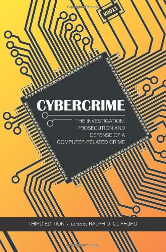 Cybercrime The Investigation, Prosecution and Defense of a Computer-Related Crime 3rd 2011 edition cover