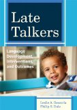 Late Talkers Language Development, Interventions, and Outcomes, Communication and Language Intervention Series  2013 edition cover