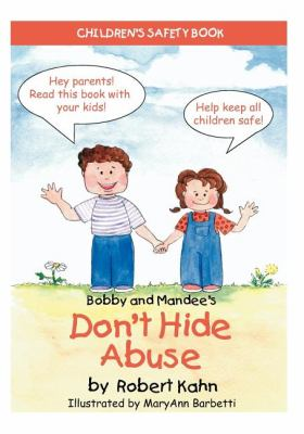 Bobby and Mandee's Don't Hide Abuse Children's Safety Book  2011 9781935274537 Front Cover