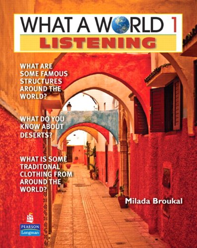 What a World Listening 1 Amazing Stories from Around the Globe (Student Book and Classroom Audio CD) 2nd 2011 9780132626538 Front Cover