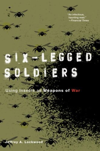 Six-Legged Soldiers Using Insects as Weapons of War  2010 edition cover