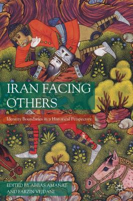 Iran Facing Others Identity Boundaries in a Historical Perspective  2012 9780230102538 Front Cover