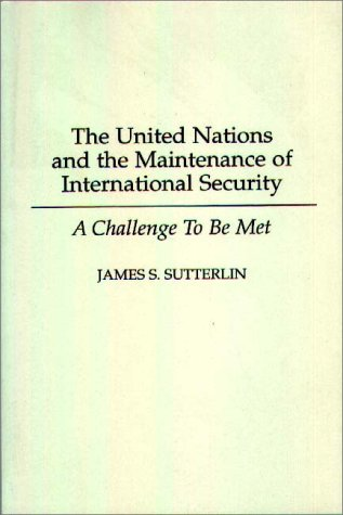 United Nations and the Maintenance of International Security A Challenge to Be Met  1995 9780275950538 Front Cover