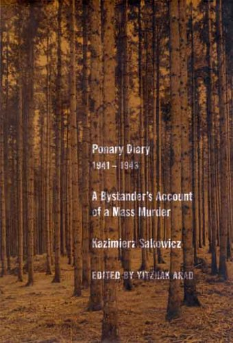 Ponary Diary, 1941-1943 A Bystander's Account of a Mass Murder  2005 edition cover