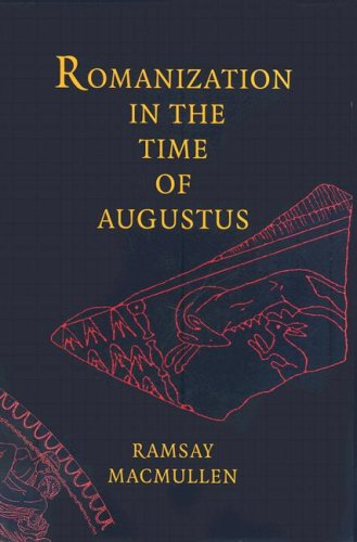 Romanization in the Time of Augustus   2008 9780300137538 Front Cover