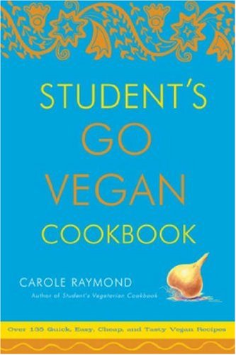Student's Go Vegan Cookbook Over 135 Quick, Easy, Cheap, and Tasty Vegan Recipes  2006 edition cover