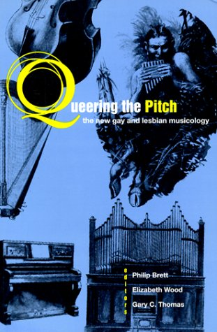 Queering the Pitch The New Gay and Lesbian Musicology  1994 edition cover