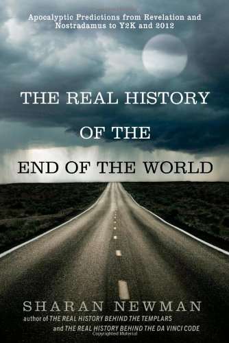 Real History of the End of the World Apocalyptic Predictions from Revelation and Nostradamus to Y2k and 2012  2010 edition cover