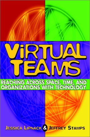 Virtual Teams Reaching Across Space, Time, and Organizations with Technology  1997 edition cover