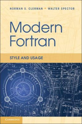 Modern Fortran Style and Usage  2012 9780521514538 Front Cover