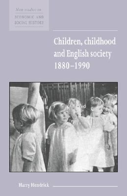 Children, Childhood and English Society, 1880-1990   1997 9780521572538 Front Cover