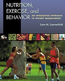 Nutrition, Exercise, and Behavior An Integrated Approach to Weight Management  2001 9780534541538 Front Cover
