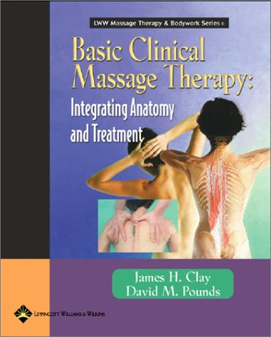 Basic Clinical Massage Therapy Integrating Anatomy and Treatment  2002 edition cover