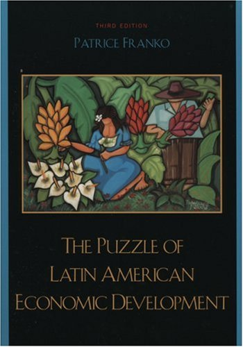 Puzzle of Latin American Economic Development  3rd 2006 (Revised) edition cover