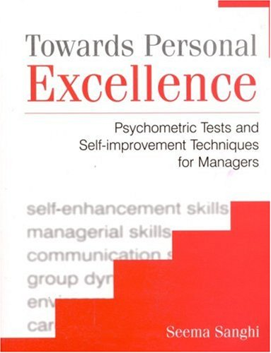 Towards Personal Excellence Psychometric Tests and Self-Improvement Techniques for Managers  2002 9780761996538 Front Cover