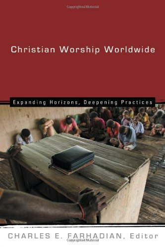 Christian Worship Worldwide Expanding Horizons, Deepening Practices  2007 edition cover