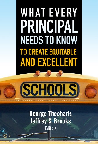 What Every Principal Needs to Know to Create Equitable and Excellent Schools   2012 edition cover