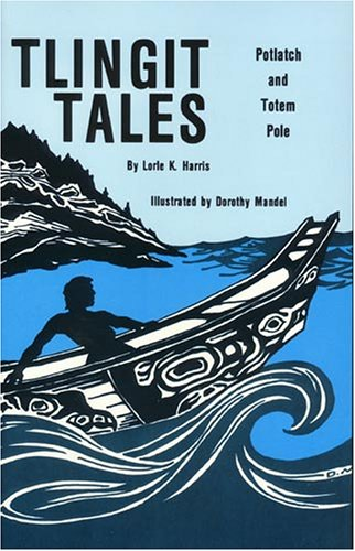 Tlingit Tales : Potlach and Totem Pole N/A edition cover