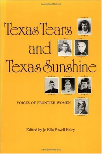 Texas Tears and Texas Sunshine Voices of Frontier Women Reprint edition cover
