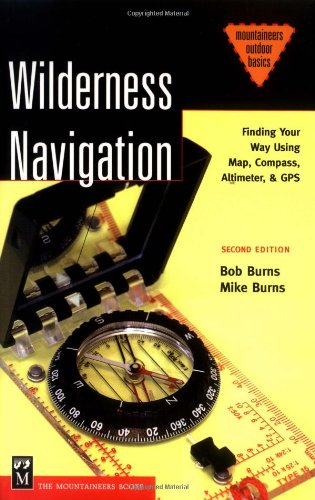 Wilderness Navigation Finding Your Way Using Map, Compass, Altimeter, and Gps 2nd 2004 edition cover