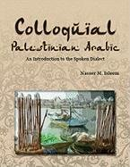 Colloquial Palestinian Arabic An Introduction to the Spoken Dialect N/A edition cover