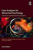 Case Analyses for Abnormal Psychology Learning to Look Beyond the Symptoms 2nd 2016 (Revised) 9781138904538 Front Cover