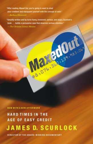 Maxed Out Hard Times in the Age of Easy Credit N/A edition cover