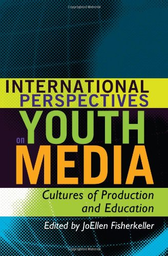 International Perspectives on Youth Media Cultures of Production and Education  2011 9781433106538 Front Cover