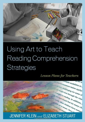 Using Art to Teach Reading Comprehension Strategies Lesson Plans for Teachers  2013 edition cover