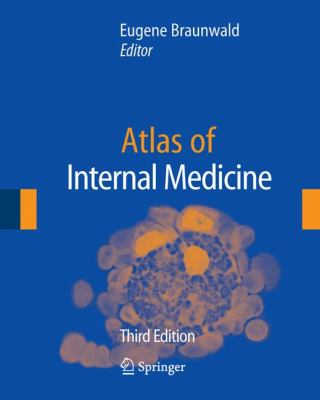 Atlas of Internal Medicine  3rd 2007 9781573402538 Front Cover