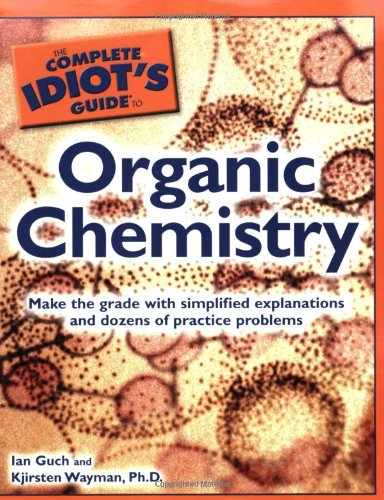 Complete Idiot's Guide to Organic Chemistry  N/A edition cover