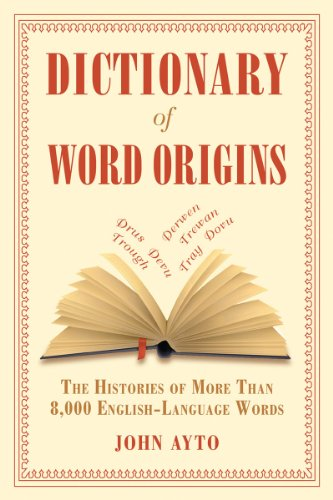 Dictionary of Word Origins The Histories of More Than 8,000 English-Language Words  2011 edition cover