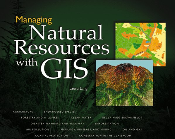 Managing Natural Resources with Gis   1998 9781879102538 Front Cover