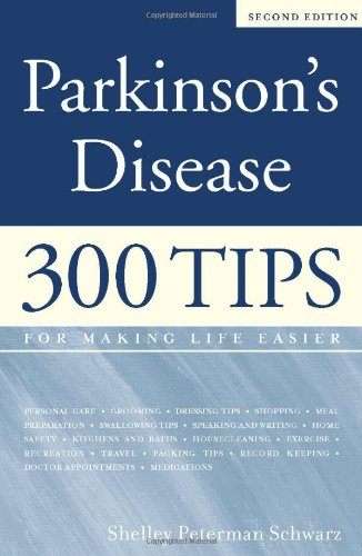 Parkinson's Disease 300 Tips for Making Life Easier 2nd 2006 9781932603538 Front Cover