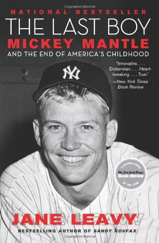 Last Boy Mickey Mantle and the End of America's Childhood N/A 9780060883539 Front Cover
