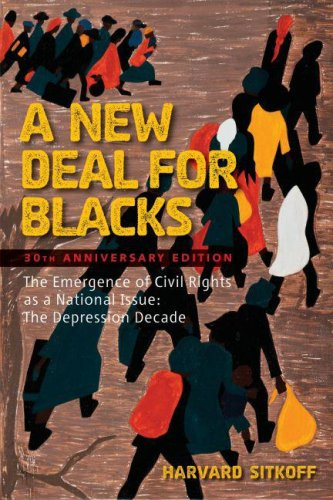 New Deal for Blacks The Emergence of Civil Rights as a National Issue - The Depression Decade  2008 edition cover