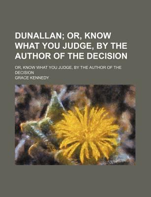 Dunallan; or, Know What You Judge, by the Author of the Decision  N/A edition cover