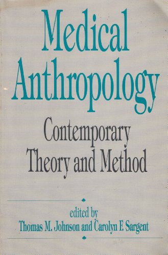 Medical Anthropology Contemporary Theory and Method N/A 9780275937539 Front Cover