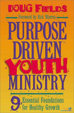 Purpose Driven Youth Ministry 9 Essential Foundations for Healthy Growth  1998 edition cover