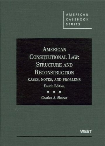 American Constitutional Law Structure and Reconstruction Cases, Notes and Problems, 4th 4th 2009 (Revised) edition cover