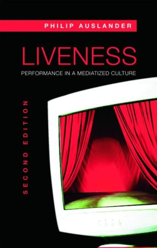 Liveness Performance in a Mediatized Culture 2nd 2008 (Revised) edition cover