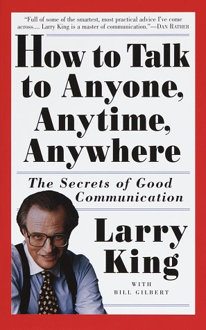 How to Talk to Anyone, Anytime, Anywhere The Secrets of Good Communication N/A edition cover