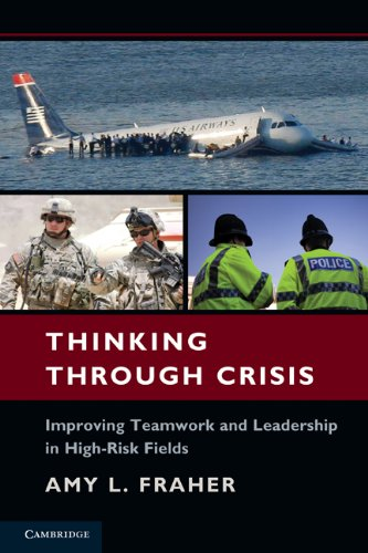 Thinking Through Crisis Improving Teamwork and Leadership in High-Risk Fields  2011 edition cover
