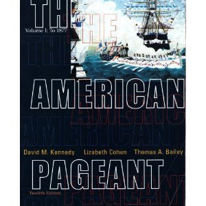 To 1877 The American Pageant: A History of the Republic 12th 2002 9780618103539 Front Cover