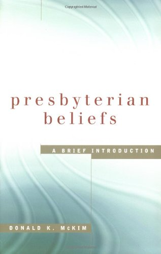 Presbyterian Beliefs A Brief Introduction  2003 edition cover