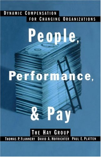 People, Performance, and Pay Dynamic Compensation for Changing Organizations  2002 edition cover