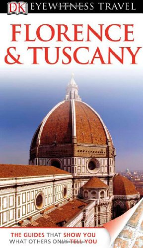 Eyewitness Travel Guide - Florence and Tuscany   2011 edition cover