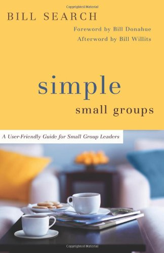 Simple Small Groups A User-Friendly Guide for Small Group Leaders  2008 edition cover