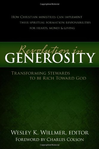 Revolution in Generosity Transforming Stewards to Be Rich Toward God  2008 edition cover