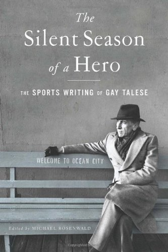 Silent Season of a Hero The Sports Writing of Gay Talese N/A edition cover